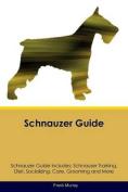 Schnauzer Guide Schnauzer Guide Includes