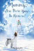 Mommy, Are There Boys in Heaven?