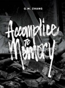 Q M Zhang - Accomplice to Memory