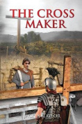 The Cross Maker [Large Print]