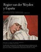 Rogier Van Der Weyden and Spain / Rogier Van Der Weyden y Espana  [Spanish]