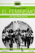 El Feminismo En 100 Preguntas  [Spanish]