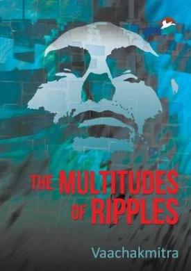 The Multitudes of Ripples: Valayavividha