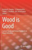 Wood is Good