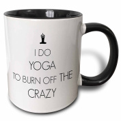 3dRose I Do Yoga To Burn off The Crazy Two Tone Black Mug, 330ml, Black/White