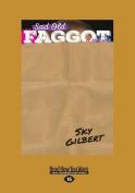 Sad Old Faggot [Large Print]
