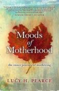 Moods of Motherhood