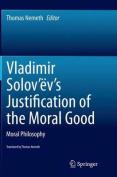 Vladimir Solov Ev's Justification of the Moral Good