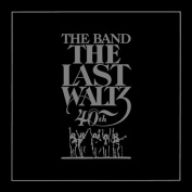 The Band The Last Waltz 40th Anniversary Edition
