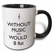 3dRose mug_173351_4 Without Music Life Would be Flat Two Tone Black Mug, 330ml, Black/White