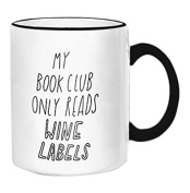 """Retrospect Group """"MY BOOK CLUB ONLY READS WINE LABELS"""" Ceramic Mug, White with Black Handle and Rim"""