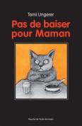 Pas De Baiser Pour Maman