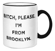 """Retrospect Group """"Bitch please I'm From Brooklyn"""" Ceramic Mug, White with Black Handle and Rim"""