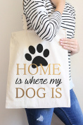 Home Is Where My Dog Is Tote Bag in Natural Colour