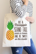 Be A Pineapple Stand Tall Wear A Crown And Be Sweet On The Inside Tote Bag in Natural Colour