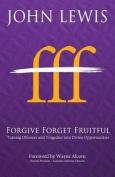 Forgive Forget Fruitful