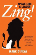 Zing!: Speak Like a Leader