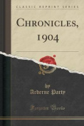 Chronicles, 1904