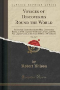 Voyages of Discoveries Round the World, Vol. 1 of 3