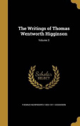 The Writings of Thomas Wentworth Higginson; Volume 3