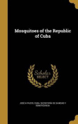 Mosquitoes of the Republic of Cuba