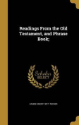 Readings from the Old Testament, and Phrase Book;