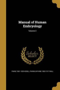 Manual of Human Embryology; Volume 2