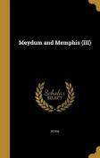 Meydum and Memphis (III)