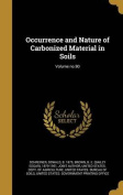 Occurrence and Nature of Carbonized Material in Soils; Volume No.90