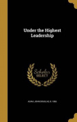 Under the Highest Leadership