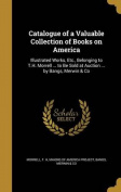 Catalogue of a Valuable Collection of Books on America