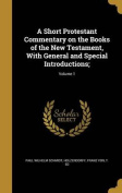 A Short Protestant Commentary on the Books of the New Testament, with General and Special Introductions;; Volume 1