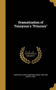 Dramatization of Tennyson's Princess