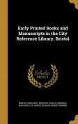 Early Printed Books and Manuscripts in the City Reference Library, Bristol