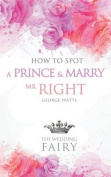How to Spot a Prince and Marry MR Right