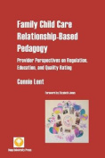 Family Child Care Relationship-Based Pedagogy