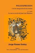 Poliexpresion O La Des-Integracion de Las Formas En / Desde La Nueva Novela de Juan Luis Martinez [Spanish]
