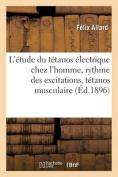L'Etude Du Tetanos Electrique Chez L'Homme, Rythme Des Excitations, Tetanos Musculaire  [FRE]