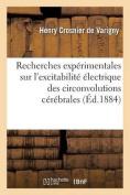 Recherches Experimentales Sur L'Excitabilite Electrique Des Circonvolutions Cerebrales [FRE]