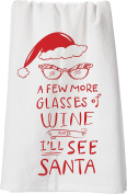 """Primitives By Kathy """"A Few More Glasses of Wine and I'll See Santa"""" Tea Towel"""