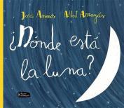 Donde Esta la Luna?  [Spanish]