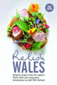Relish Wales: Original Recipes from the Region's Finest Chefs and Restaurants