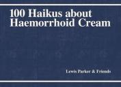 100 Haikus About Haemorrhoid Cream