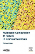 Multiscale Computation of Failure in Granular Materials
