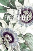 Hair Everywhere