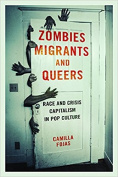 Zombies, Migrants, and Queers