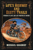 Life's Highway and Dusty Trails