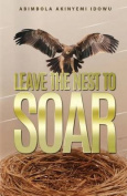 Leave the Nest to Soar