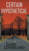 Certain Hypothetical (Slowpocalypse, Book 1)