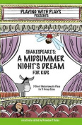Shakespeare's a Midsummer Night's Dream for Kids